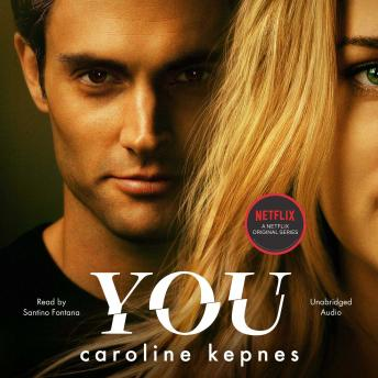 Download You: Now a Major Netflix series by Caroline Kepnes