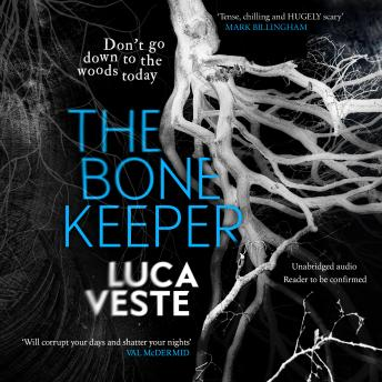 Bone Keeper: An unputdownable thriller; you'll need to sleep with the lights on, Luca Veste