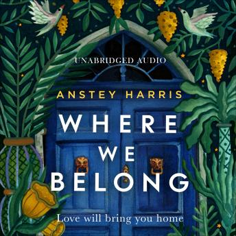 Where We Belong: The heart-breaking new novel from the bestselling Richard and Judy Book Club author, Anstey Harris