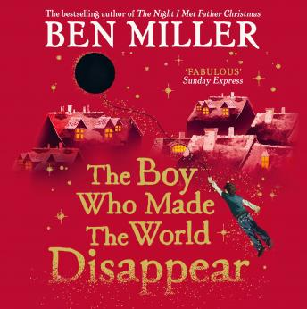 Boy Who Made the World Disappear, Ben Miller