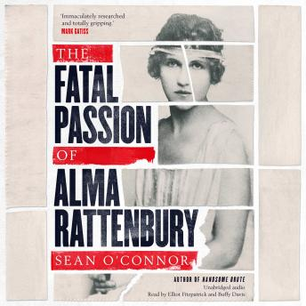 Download Fatal Passion of Alma Rattenbury by Sean O'connor