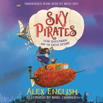 Sky Pirates: Echo Quickthorn and the Great Beyond details