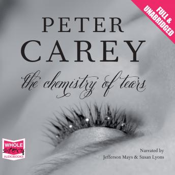 Chemistry of Tears, Peter Carey
