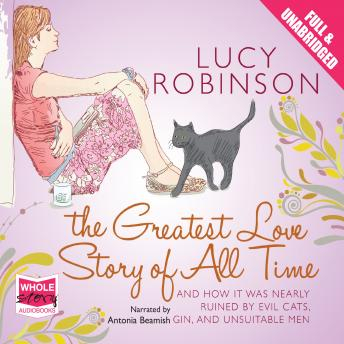 Greatest Love Story of All Time, Lucy Robinson