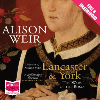 Lancaster and York, Alison Weir