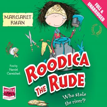 Roodica the Rude: Who Stole the River?, Margaret Ryan