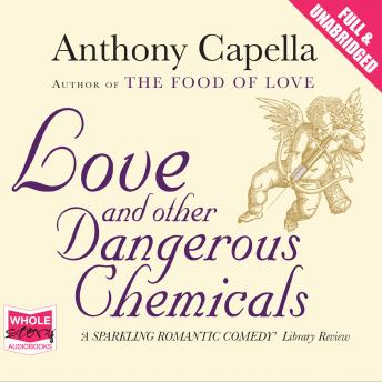 Love and Other Dangerous Chemicals, Anthony Capella