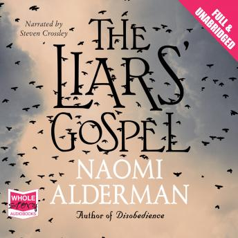 Liars' Gospel, Naomi Alderman