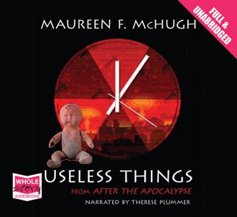 Useless Things, Maureen F. McHugh