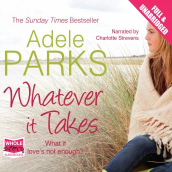 Whatever It Takes, Adele Parks