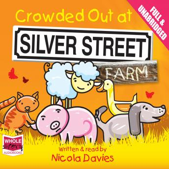 Crowded Out at Silver Street Farm, Nicola Davies