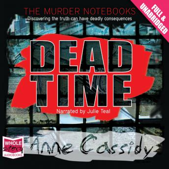 Dead Time: The Murder Notebooks, Anne Cassidy