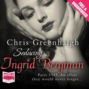 Seducing Ingrid Bergman, Chris Greenhalgh