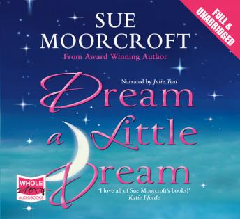Dream a Little Dream, Sue Moorcroft