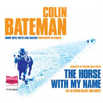 Horse with my Name, Colin Bateman