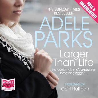 Larger Than Life, Adele Parks