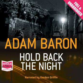 Hold Back the Night, Adam Baron