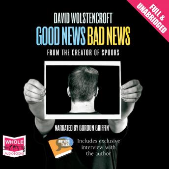 Good News, Bad news, David Wolstencroft