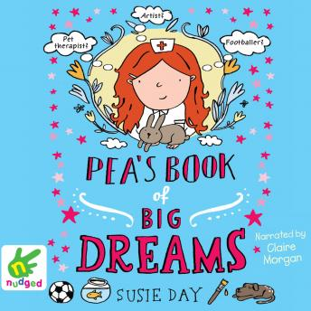 Pea's Book of Big Dreams, Susie Day