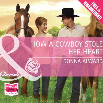 How A Cowboy Stole Her Heart, Donna Alward