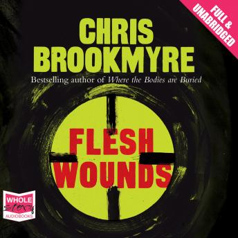 Flesh Wounds, Chris Brookmyre