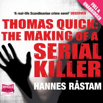 Thomas Quick: The Making of a Serial Killer, Hannes Råstam