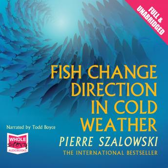 Fish Change Direction in Cold Weather, Pierre Szalowski