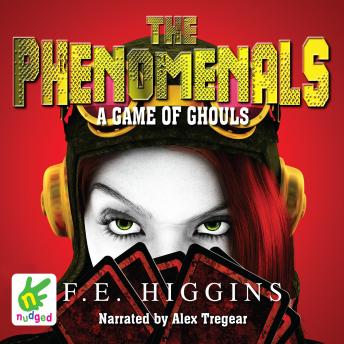 Phenomenals: A Game of Ghouls, F.E. Higgins