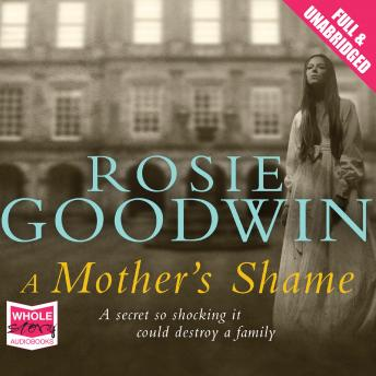 Mother's Shame, Rosie Goodwin