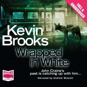 Wrapped in White, Kevin Brooks