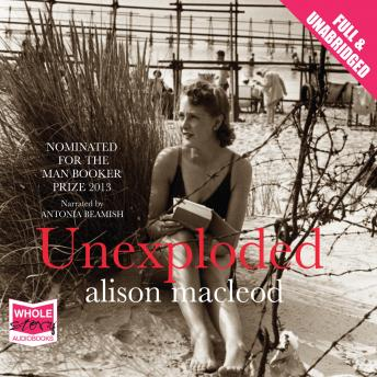 Unexploded, Alison MacLeod