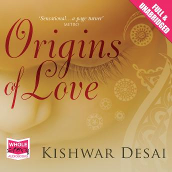 Origins of Love, Kishwar Desai