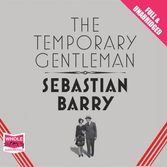 Temporary Gentleman, Sebastian Barry