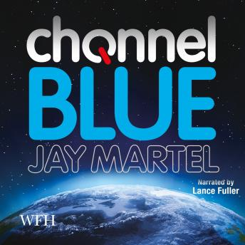 Channel Blue, Jay Martel