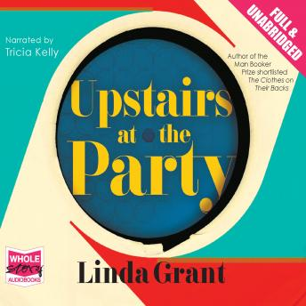 Upstairs at the Party, Linda Grant
