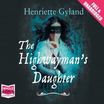 Highwayman's Daughter, Henriette Gyland