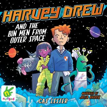Harvey Drew and the Bin Men From Outer Space, Cas Lester
