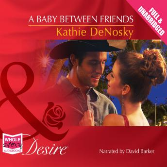 Baby Between Friends, Kathie Denosky