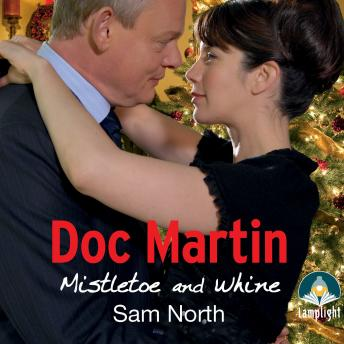 Doc Martin: Mistletoe and Whine, Sam North