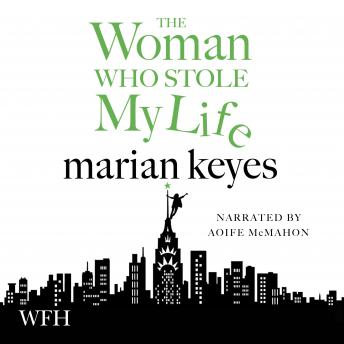 Woman Who Stole My Life, Marian Keyes
