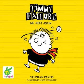 Timmy Failure: We Meet Again, Stephan Pastis