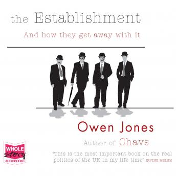 Download Establishment: And How They Get Away With It by Owen Jones