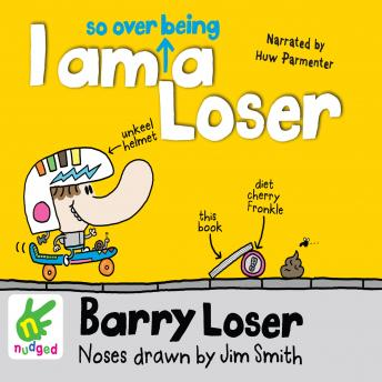 Barry Loser: I am so over being a Loser, Jim Smith