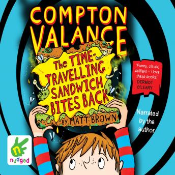 Compton Valance: The Time-Travelling Sandwich Bites Back, Matt Brown