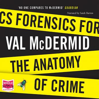 Forensics: The Anatomy of Crime, Val McDermid