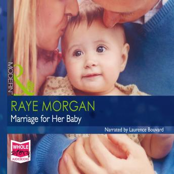 Marriage For Her Baby, Raye Morgan