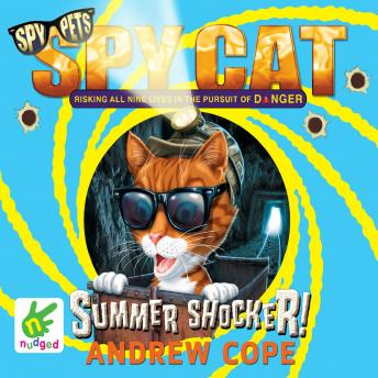 Spy Cat: Summer Shocker!, Andrew Cope