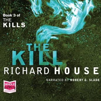 Kills: The Kill, Richard House