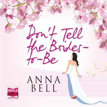 Don't Tell The Brides-To-Be, Anna Bell