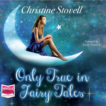 Only True in Fairy Tales, Christine Stovell
